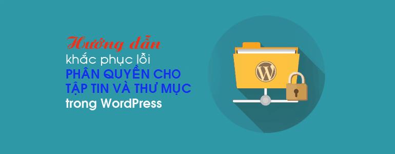 Hướng dẫn khắc phục lỗi phân quyền cho tập tin và thư mục trong WordPress